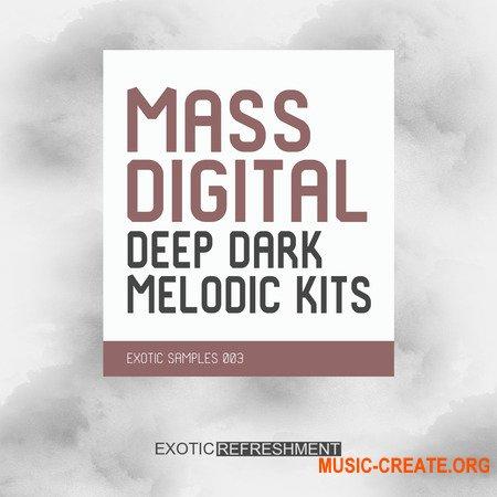 Exotic Refreshment Mass Digital Deep Dark Melodic Kits (WAV MiDi) - сэмплы  Deep House, Dark Melodic