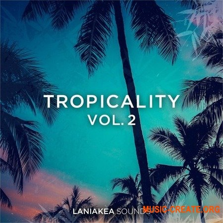 Laniakea Sounds Tropicality Volume 2