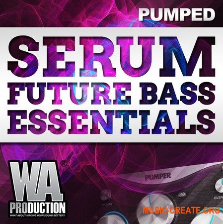 WA Production Pumped Serum Future Bass Essentials