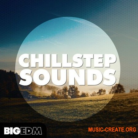 Big EDM Chillstep Sounds
