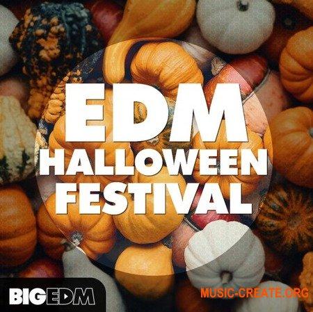 Big EDM EDM Halloween Festival (WAV MiDi SERUM SYLENTH1 SPiRE) - сэмплы EDM, House