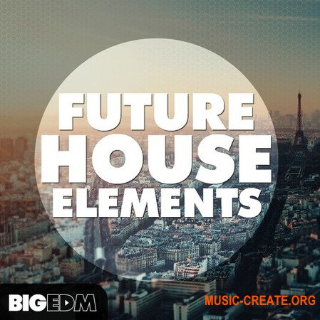 Big EDM Future House Elements (WAV MiDi SPiRE MASSiVE SYLENTH1) - сэмплы  Future House, House, EDM