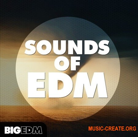 Big EDM Sounds Of EDM