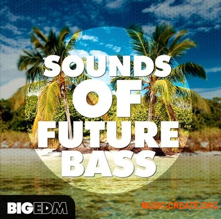 Big EDM Sounds Of Future Bass
