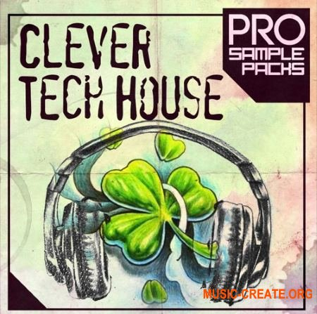 Pro Sample Packs Clever Tech House (WAV MiDi SYLENTH1 SPiRE) - сэмплы Tech House