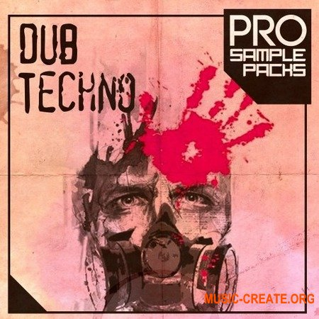 Pro Sample Packs Dub Techno (WAV MiDi SYLENTH1 SPiRE) - сэмплы Techno