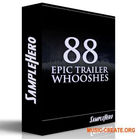 SampleHero 88 Epic Trailer Whooshes (KONTAKT) - кинематографические звуки