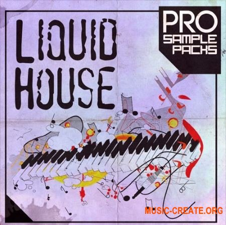 Pro Sample Packs Liquid House (WAV MiDi SPiRE SYLENTH1 MASSiVE) - сэмплы House