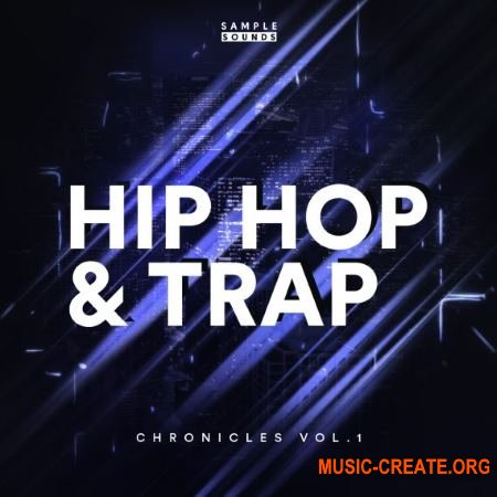 Sample Sounds Trap And Hip Hop Chronicles Volume 1 (WAV) - сэмплы Trap, Hip Hop