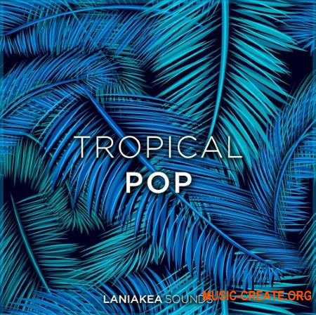 Laniakea Sounds Tropical Pop (WAV) - сэмплы Tropical Pop