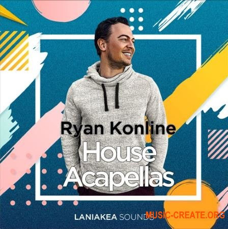 Laniakea Sounds Ryan Konline House Acapellas (WAV) - сэмплы вокала