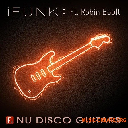 F9 Audio  iFunk Nu Disco Guitars Ft Robin Boult