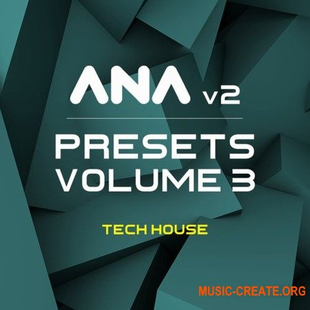 Sonic Academy ANA 2 Presets Vol 3 Tech House