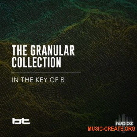 BT The Granular Collection In The Key Of B