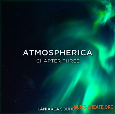 Laniakea Sounds Atmospherica 3 (WAV) - сэмплы Downtempo, Progressive House, Chillout