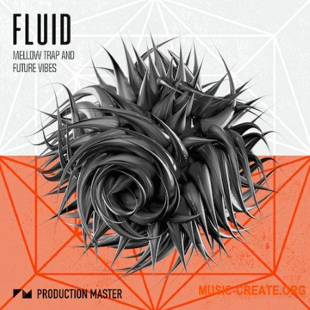 Production Master Fluid (WAV MIDI) - сэмплы Future Bass, Chill Trap, Trap, Ambient