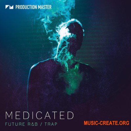 Production Master Medicated (WAV) - сэмплы Future R&B, Future Bass, Trap, Chill Trap, Hip Hop