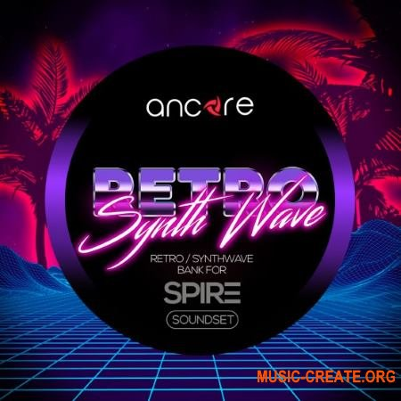 Ancore Sounds Retro Synthwave (Spire presets)
