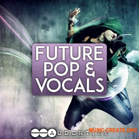 Audentity Records Future Pop And Vocals (WAV MiDi SERUM) - сэмплы Future Pop