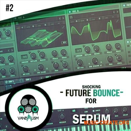 Vandalism Shocking Future Bounce 2 (Serum presets)