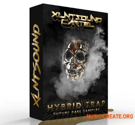 XLNTSOUND CARTEL Hybrid Trap / Future Bass Sample Pack + Serum Presets (WAV Ableton Project SERUM) - сэмплы Trap, Future Bass