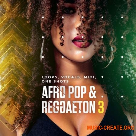 Diginoiz Afro Pop And Reggaeton 3 (WAV MiDi) - сэмплы Pop, Reggaeton