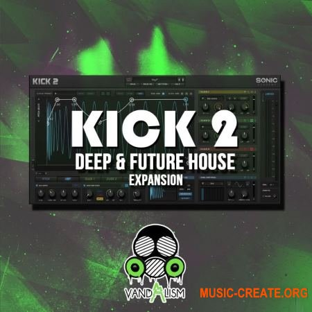 Vandalism KICK 2 Deep and Future House Expansion (WAV KICK 2 Presets) - сэмплы House, Deep House, Future House
