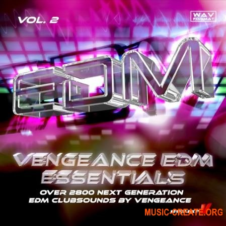 Vengeance EDM Essentials Vol.2 (WAV) - сэмплы EDM