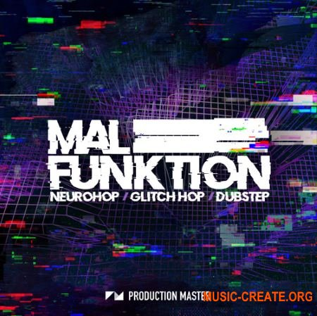 Production Master Malfunktion (WAV) - сэмплы Glitch-Hop, Neuro-Hop, Neurofunk, Dubstep