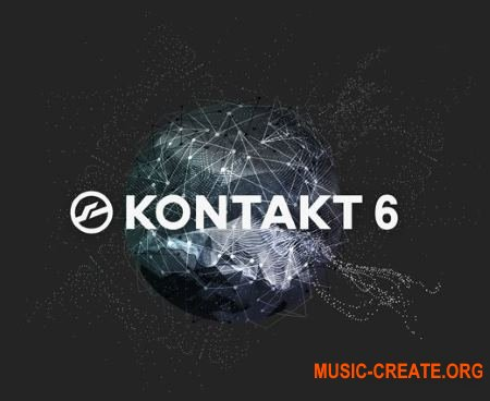 Native Instruments Kontakt 6 v6.0.2 WiN FiXED (Team P2P) - сэмплер