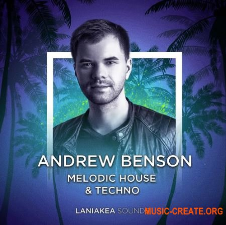 Laniakea Sounds Andrew Benson Melodic House and Techno (WAV SPiRE) - сэмплы Melodic House, Techno