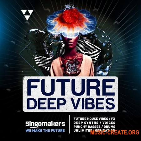 Singomakers Future Deep Vibes (WAV MIDI) - сэмплы Future House, Deep House, Tech House
