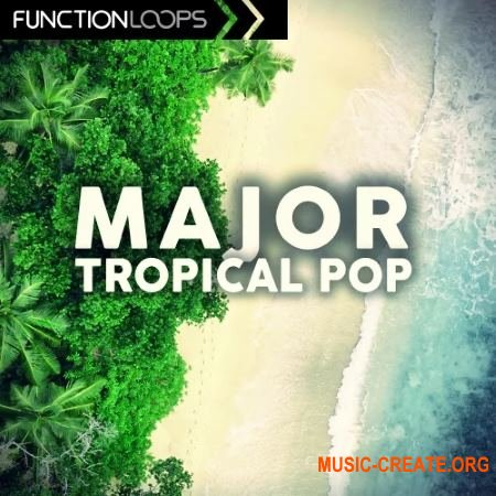 Function Loops Major Tropical Pop (WAV MIDI) - сэмплы Tropical Pop