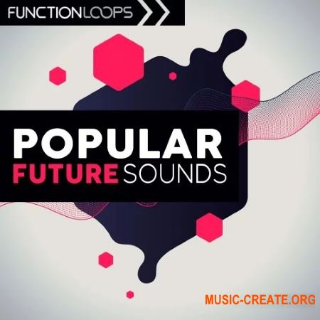 Function Loops Popular Future Sounds (WAV MIDI) - сэмплы Future House