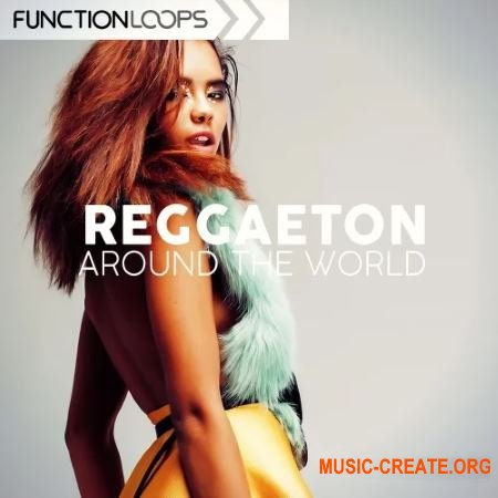 Function Loops Reggaeton Around The World (WAV MIDI) - сэмплы Reggaeton