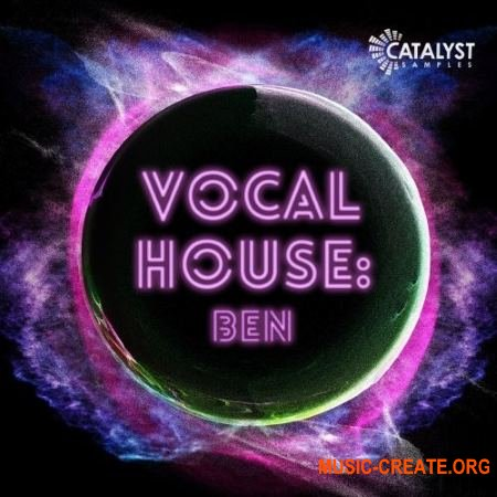 Catalyst Samples Vocal Pop House Ben (WAV MiDi) - вокальные сэмплы