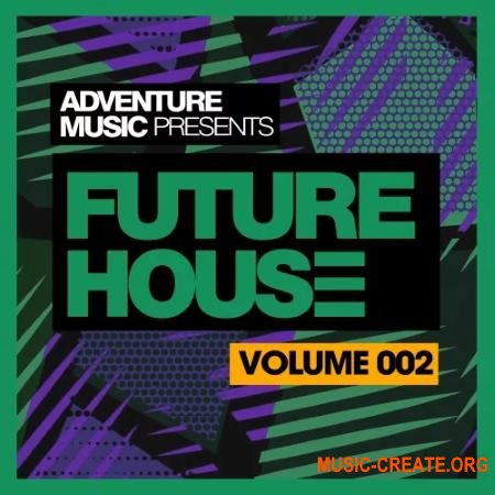 Adventure Music Future House 2018 Vol 2 (WAV MIDI) - сэмплы Future House