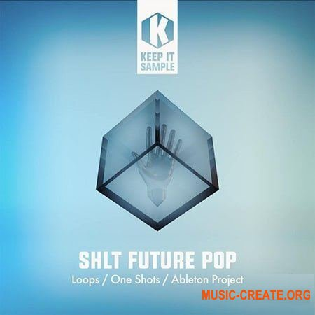 Keep It Sample SHLT Future Pop (WAV) - сэмплы Future Pop