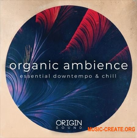 Origin Sound Organic Ambience Essential Downtempo And Chill (WAV MiDi) - сэмплы Downtempo, Chill