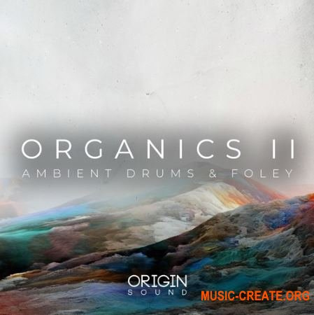 Origin Sound Organics II Ambient Drums And Foley (WAV MiDi) - сэмплы Ambient
