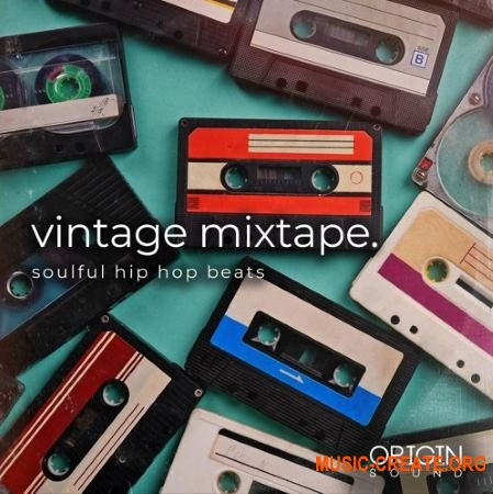 Origin Sound Vintage Mixtape Soulful Hip Hop Beats (WAV MiDi) - сэмплы Soulful, Hip Hop