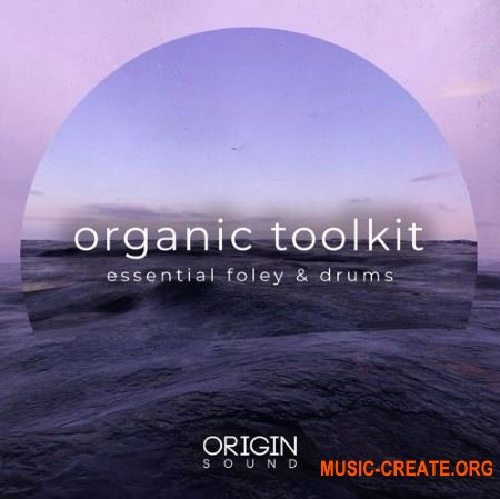 Origin Sound Organic Toolkit Essential Foley And Drums (WAV MiDi) - сэмплы Organic