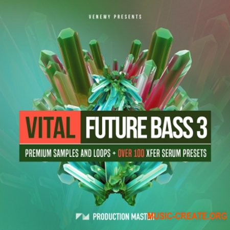 Production Master Vital Future Bass 3 (WAV MiDi SERUM) - сэмплы Future Bass