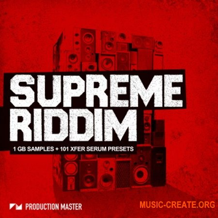 Production Master Supreme Riddim (WAV MiDi SERUM) - сэмплы Dubstep