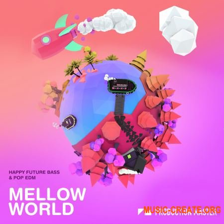 Production Master Mellow World (WAV SERUM) - сэмплы Future Bass, Pop EDM