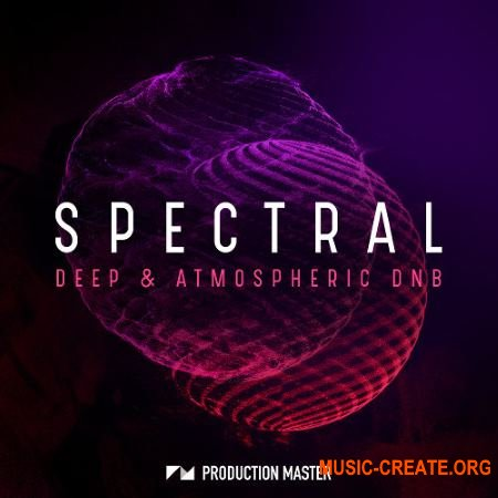 Production Master Spectral Deep And Atmospheric DnB (WAV) - сэмплы Drum & Bass