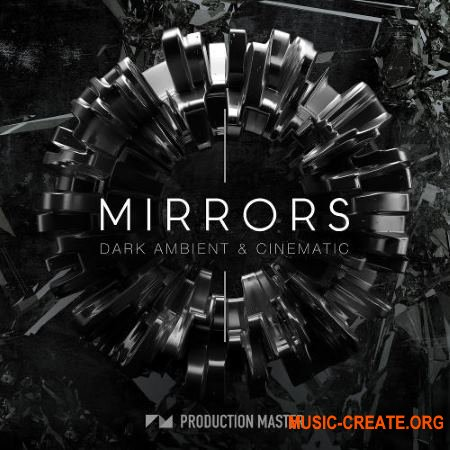 Production Master Mirrors Dark Ambient And Cinematic (WAV) - сэмплы Ambient, Cinematic
