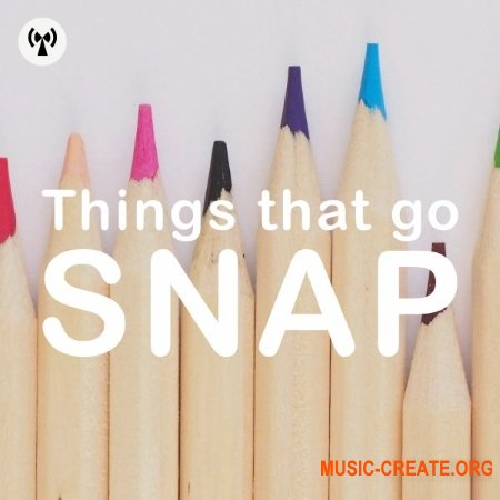 Noiiz Things That Go Snap (WAV) - звуки сломанных ручек, карандашей, льда, веточек, спагетти