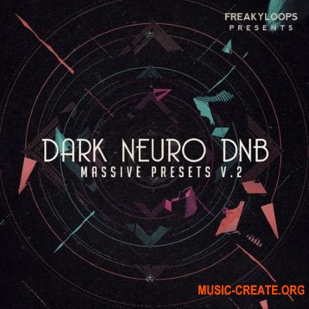 Freaky Loops Dark Neuro DnB Vol.2 Massive Presets (NMSV)
