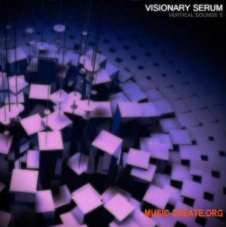 Vertical Sounds Vertical Sounds Vol.5 - Visionary (Serum FXP)